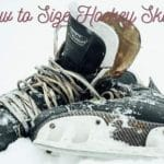 How to Size Hockey Skates